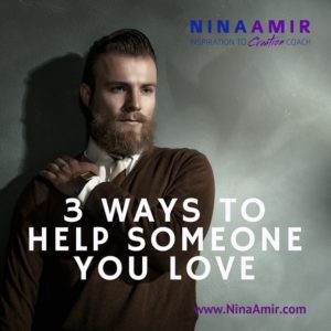Create Inspired Results: 3 Ways to Help Someone You Love