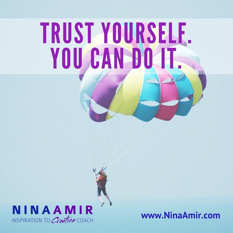 Monday inspiration trust yourself nina amir solutioingenieria Gallery