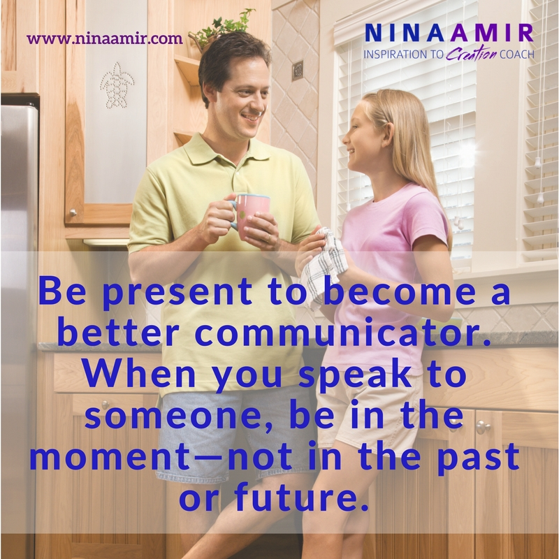 improve communication by being present