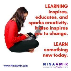 When you learn something new, and you grow, become more creative and educated.