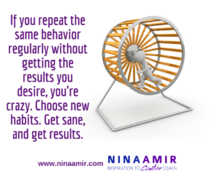How to Stop Your Insane Habitual Behavior