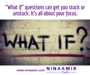 "Is Your Life Focused on the Question, ""What if?"""