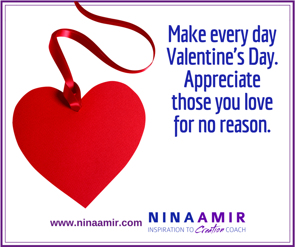 Valentine S Day Reminds Us To Appreciate Those We Love Nina Amir