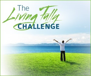 Learn how to live fully every day