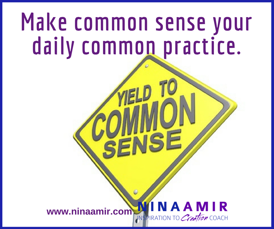 use your common sense daily