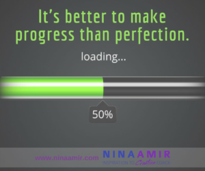 Create Inspired Results: Make Progress, Not Perfection