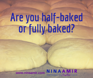 Monday Inspiration: Half-Baked or Fully Baked?
