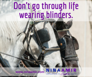 Don't Go Through Life Wearing Blinders