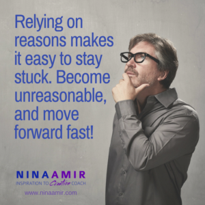 give up reasons - be unreasonable