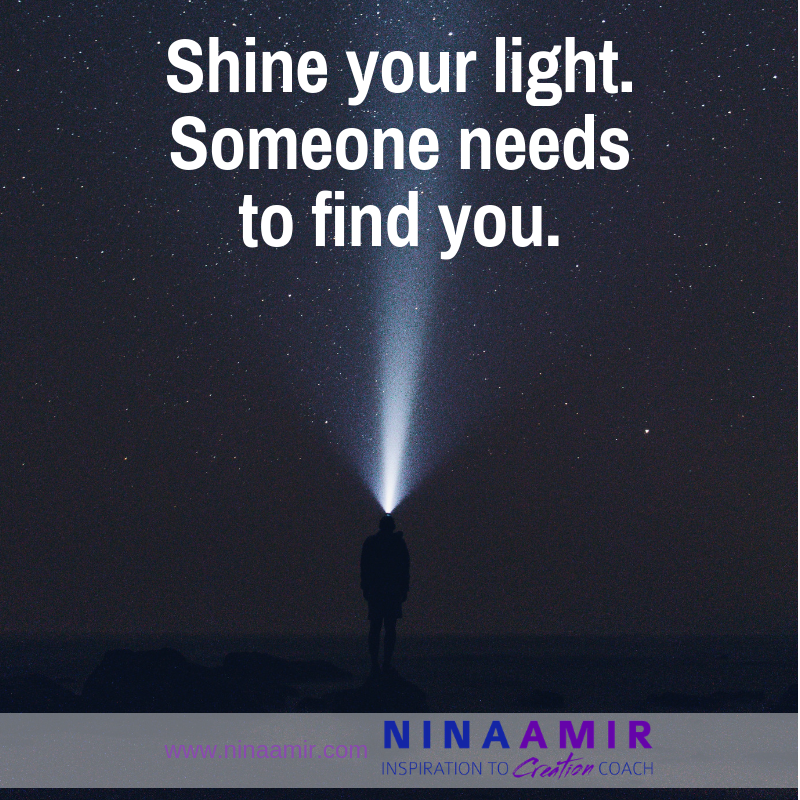 someone needs to find you--shine your light