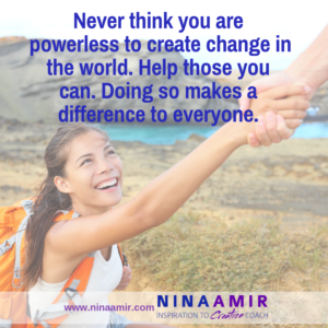 change the world - help those you cam