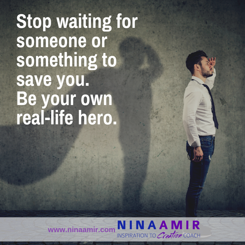 don't wait for a hero to save you