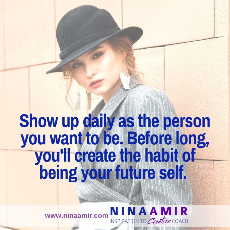 Develop the habit of becoming your future self