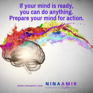 prepare your mind for action.