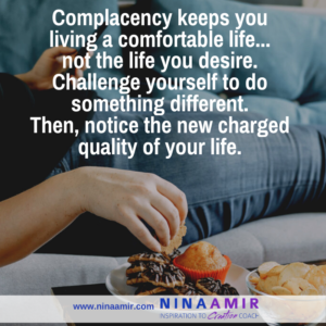 complacency keeps you living a comfortable llife