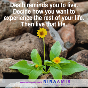 death reminds you to live life fully
