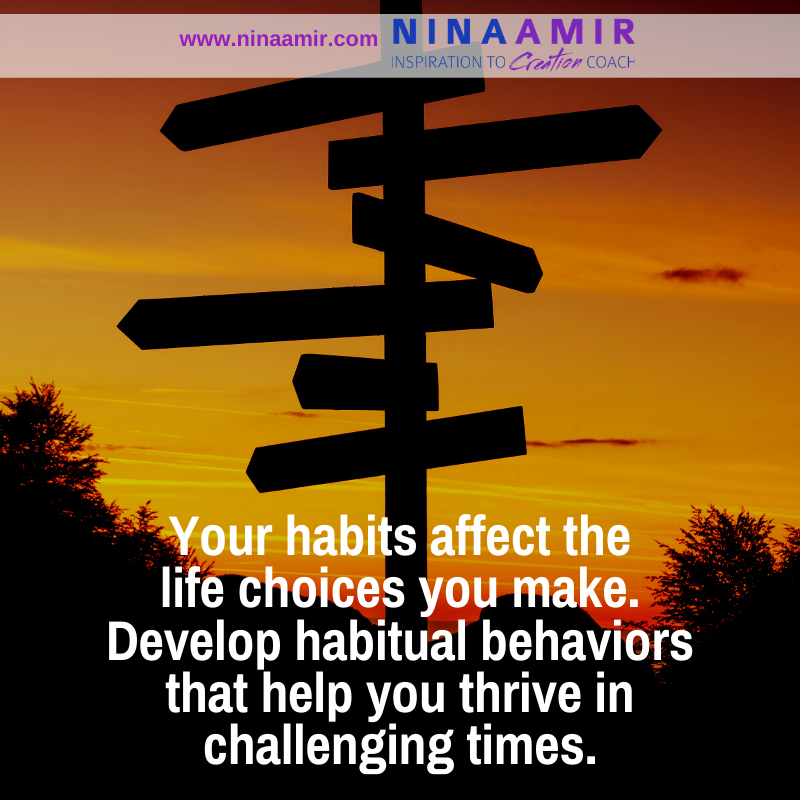 how habits give you choice in challenging times