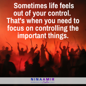 what to control when things are out of control
