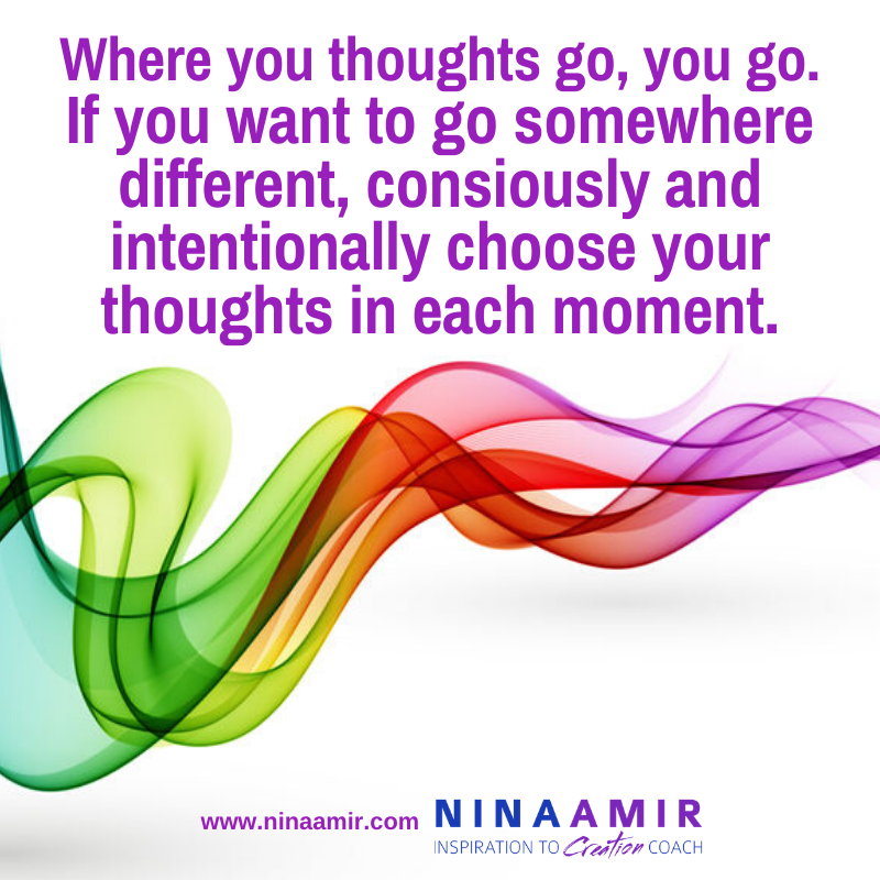 your thoughts dictate your experiences