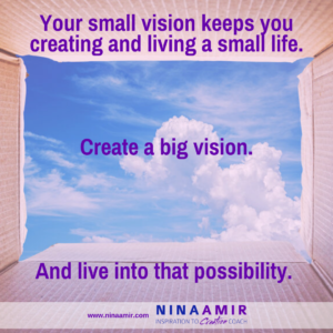 How to Create a Big Vision for Yourself and Your Life