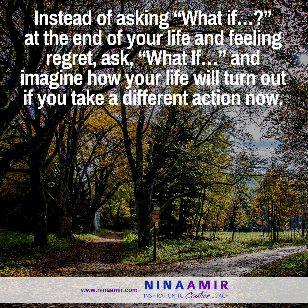 What if...regrets or a way to create your future
