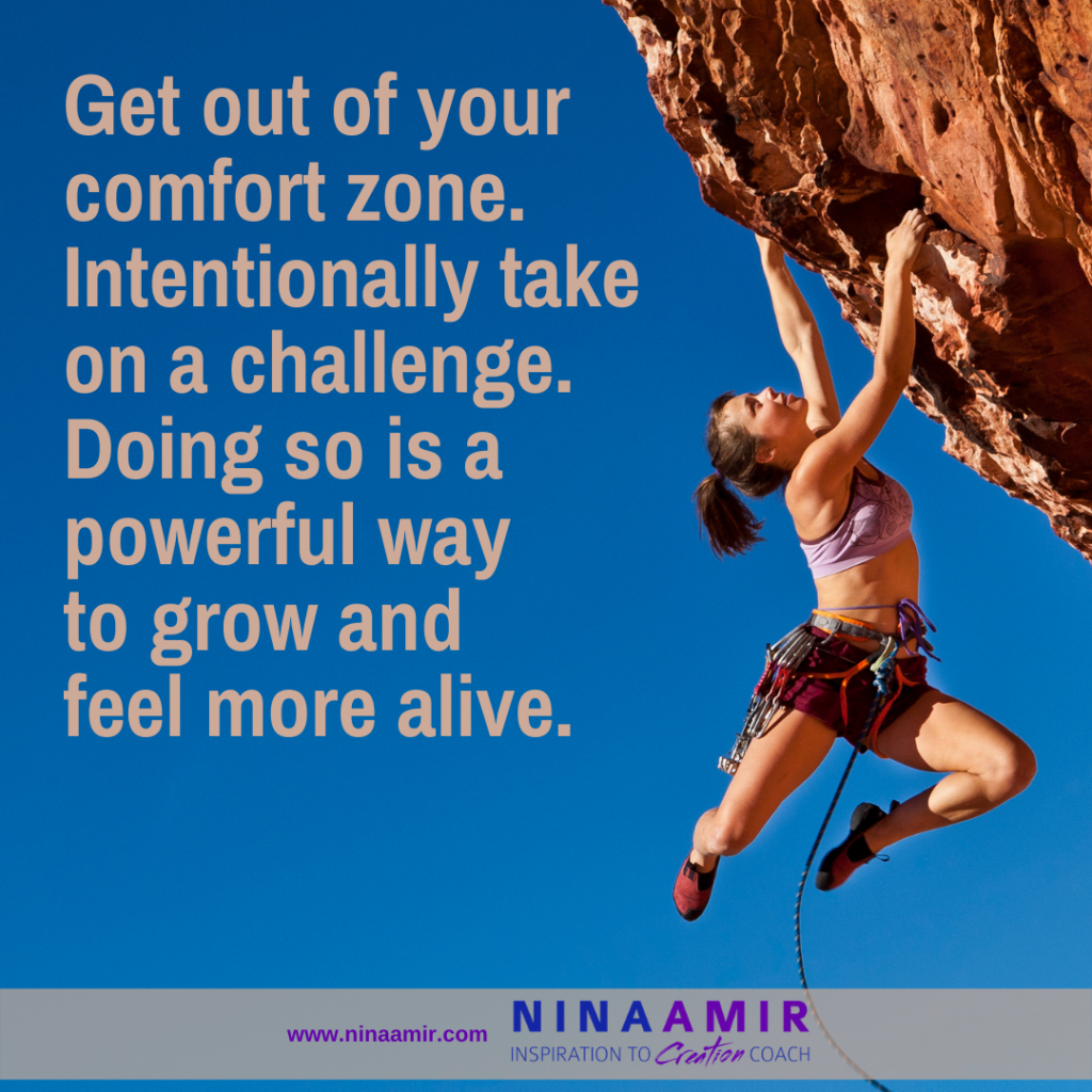 Get out of your comfort zone--take a challenge