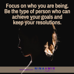 be the person who can achieve your new year goals and keep your resolutions